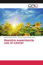 Nuestra experiencia con el cáncer