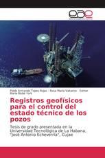 Registros geofísicos para el control del estado técnico de los pozos