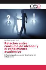 Relación entre consumo de alcohol y el rendimiento académico