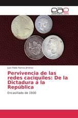 Pervivencia de las redes caciquiles: De la Dictadura a la República
