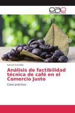 Análisis de factibilidad técnica de café en el Comercio Justo