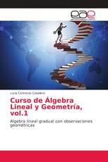 Curso de Álgebra Lineal y Geometría, vol.1