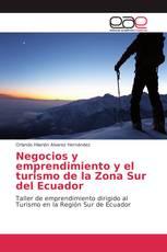 Negocios y emprendimiento y el turismo de la Zona Sur del Ecuador