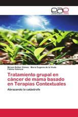 Tratamiento grupal en cáncer de mama basado en Terapias Contextuales