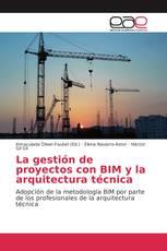 La gestión de proyectos con BIM y la arquitectura técnica