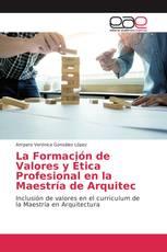 La Formación de Valores y Ética Profesional en la Maestría de Arquitec