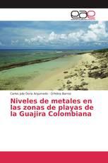 Niveles de metales en las zonas de playas de la Guajira Colombiana