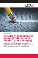 """Estudio y conclusiones sobre el """"derecho al olvido"""" (Caso Google)"""