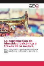 La construcción de identidad balcánica a través de la música