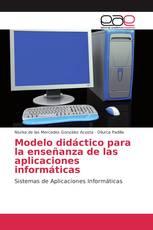 Modelo didáctico para la enseñanza de las aplicaciones informáticas