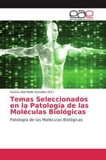 Temas Seleccionados en la Patología de las Moléculas Biológicas