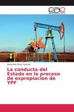 La conducta del Estado en le proceso de expropiacion de YPF