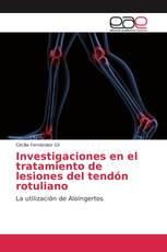 Investigaciones en el tratamiento de lesiones del tendón rotuliano