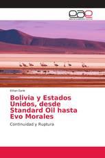 Bolivia y Estados Unidos, desde Standard Oil hasta Evo Morales