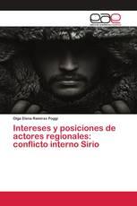 Intereses y posiciones de actores regionales: conflicto interno Sirio