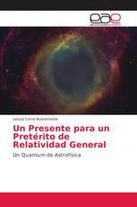 Un Presente para un Pretérito de Relatividad General