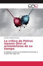 La crítica de Petrus Ioannis Olivi al aristotelismo de su tiempo