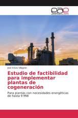 Estudio de factibilidad para implementar plantas de cogeneración