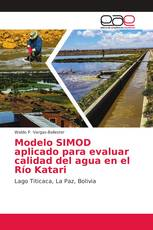 Modelo SIMOD aplicado para evaluar calidad del agua en el Río Katari
