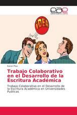 Trabajo Colaborativo en el Desarrollo de la Escritura Académica
