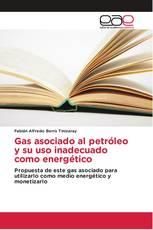 Gas asociado al petróleo y su uso inadecuado como energético