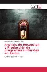 Análisis de Recepción y Producción de programas culturales en Radio