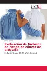 Evaluación de factores de riesgo de cáncer de próstata