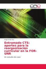 Entramado CTS: aportes para la reorganización curricular en la FOR-UNR