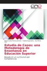 Estudio de Casos: una Metodología de Enseñanza en Educación Superior
