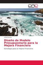 Diseño de Modelo Presupuestario para la Mejora Financiera