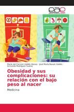 Obesidad y sus complicaciones: su relación con el bajo peso al nacer