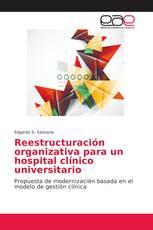Reestructuración organizativa para un hospital clínico universitario