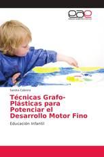 Técnicas Grafo-Plásticas para Potenciar el Desarrollo Motor Fino