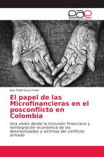 El papel de las Microfinancieras en el posconflicto en Colombia