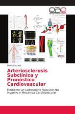 Arteriosclerosis Subclínica y Pronóstico Cardiovascular