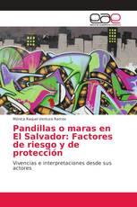 Pandillas o maras en El Salvador: Factores de riesgo y de protección