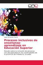 Procesos inclusivos de enseñanza-aprendizaje en Educación Superior