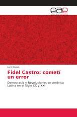 Fidel Castro: cometí un error
