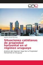 Situaciones cotidianas de propiedad horizontal en el régimen uruguayo