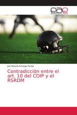 Contradicción entre el art. 10 del COIP y el RSRDM