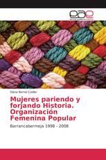Mujeres pariendo y forjando Historia. Organización Femenina Popular