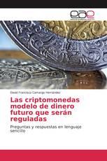Las criptomonedas modelo de dinero futuro que serán reguladas