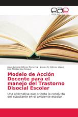 Modelo de Acción Docente para el manejo del Trastorno Disocial Escolar