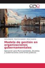 Modelo de gestión en organizaciones gubernamentales