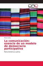 La comunicación: esencia de un modelo de democracia participativa
