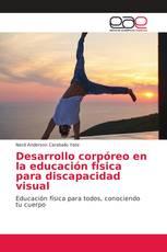 Desarrollo corpóreo en la educación física para discapacidad visual
