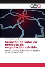 Creación de valor en procesos de negociación asistida