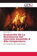 Evaluación De La Resistencia Del Concreto Sometido A Alta temperatura
