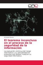 El teorema inconcluso en el proceso de la seguridad de la información