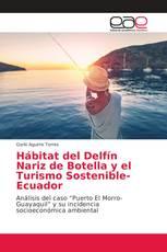 Hábitat del Delfín Nariz de Botella y el Turismo Sostenible-Ecuador